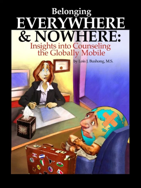 Belonging Everywhere and Nowhere - Insights into Counseling the Globally Mobile Lois Bushong.png