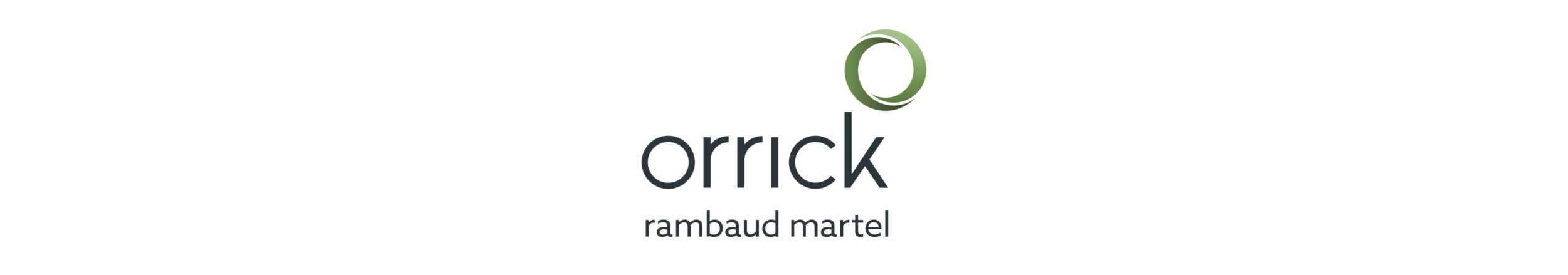 Orrick Rambaud Martel - Fondé en 1863 à San Francisco, Orrick Herrington & Sutcliffe LLP est un cabinet d'avocats d'affaires international implanté aux États-Unis, en Europe et en Asie à travers 25 bureaux et plus de 1100 collaborateurs.Le bureau parisien, Orrick Rambaud Martel, fort de près de 100 avocats, est reconnu pour la très grande qualité de sa pratique et sa capacité à gérer les dossiers les plus complexes. L'un des principaux atouts du cabinet réside dans la double compétence de ses avocats, dont l'expertise est reconnue en conseil comme en contentieux. Cette spécificité, rare au sein de cabinets internationaux, permet à Orrick de donner aux collaborateurs qui le rejoignent une formation complète et variée. Le cabinet intervient dans tous les domaines du droit des affaires et plus particulièrement en : Arbitrage international, Concurrence, Contentieux, Corporate/M&A, Droit Public, Énergie, Infrastructure et Ressources naturelles, Finance, Fiscal, Immobilier, Restructuring, Social/Patrimonial.