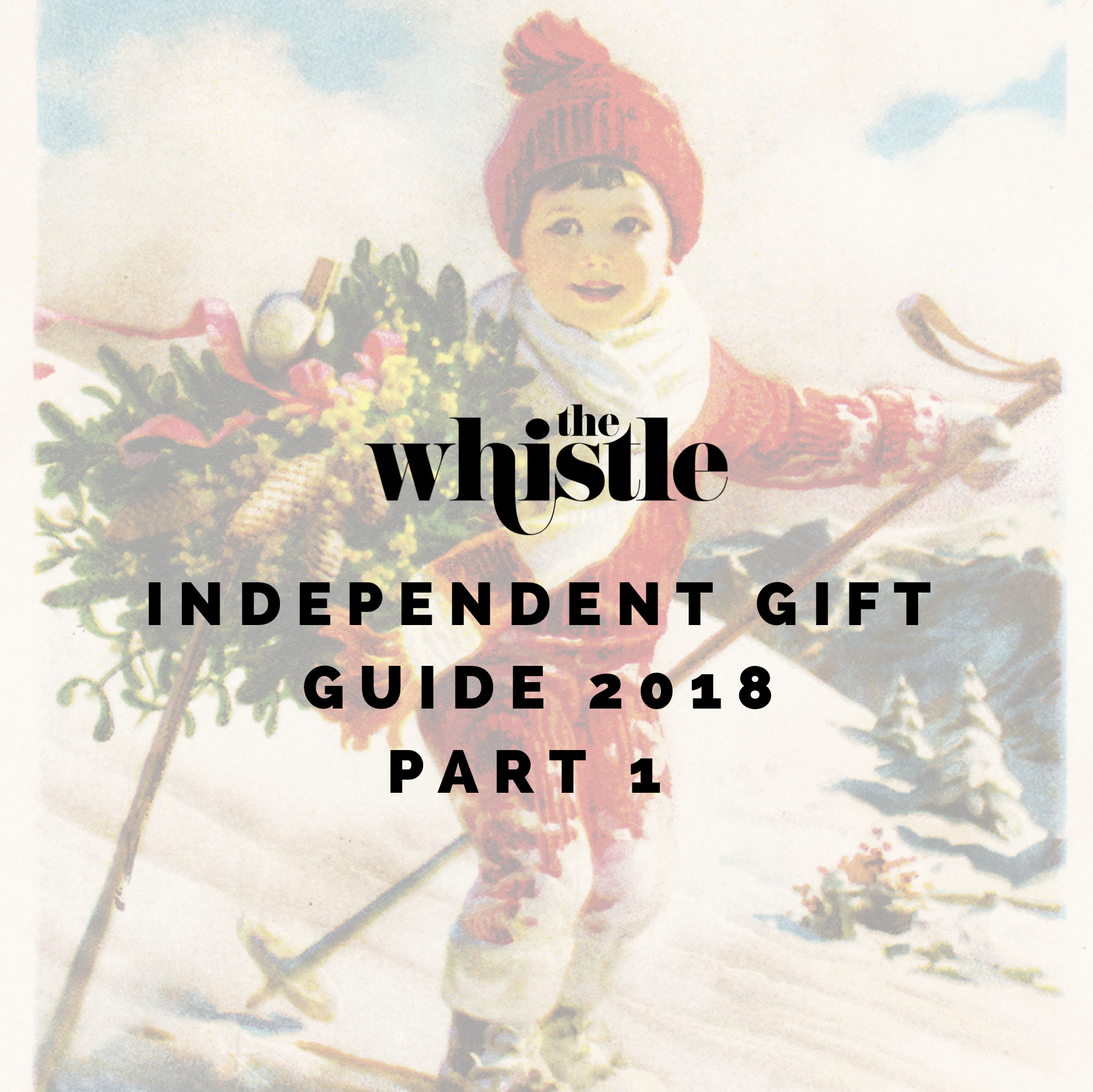 INDEPENDENT GIFT GUIDE 2018PART 1.jpg