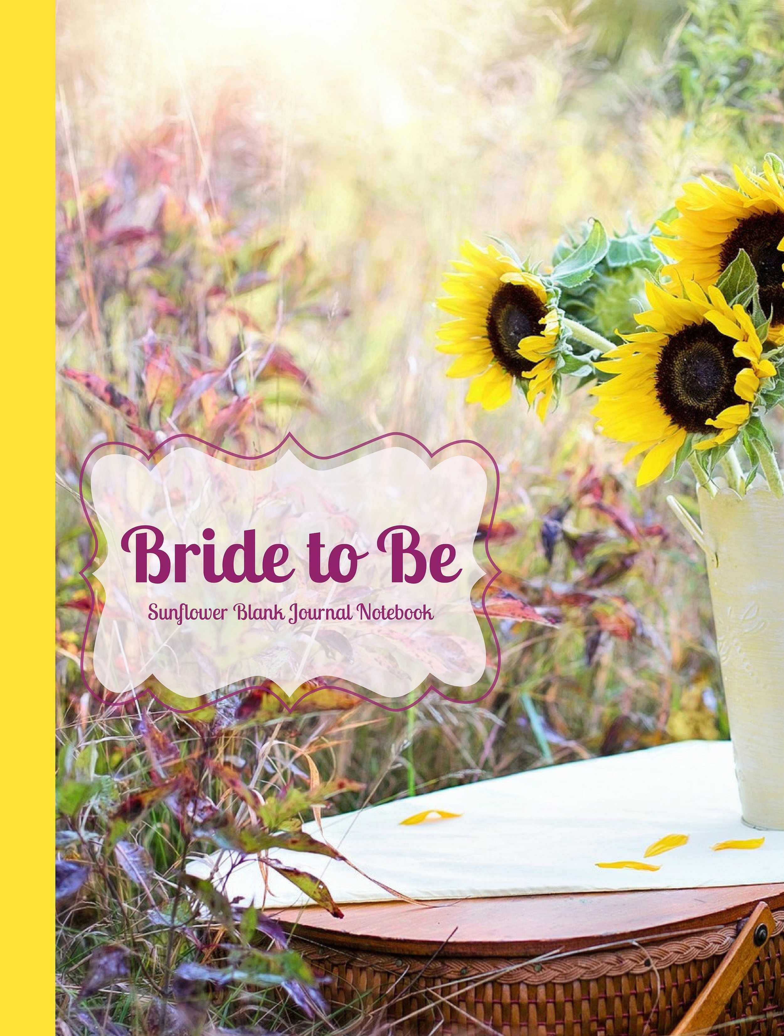Bride to Be Sunflower Blank Journal