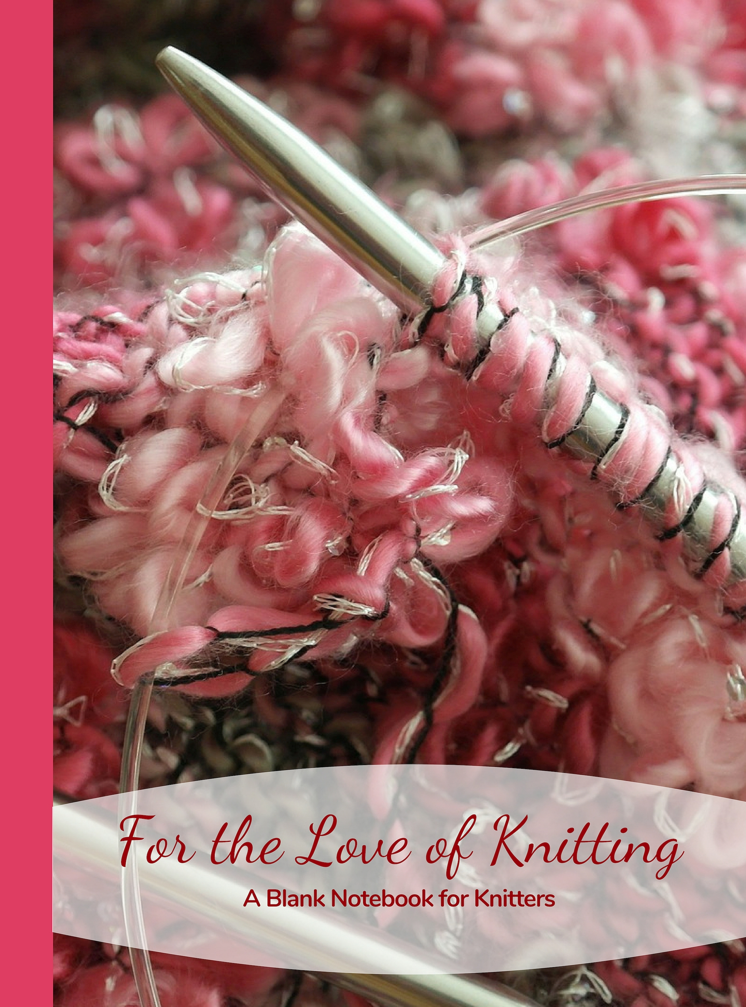 For the Love of Knitting, A Blank Notebook