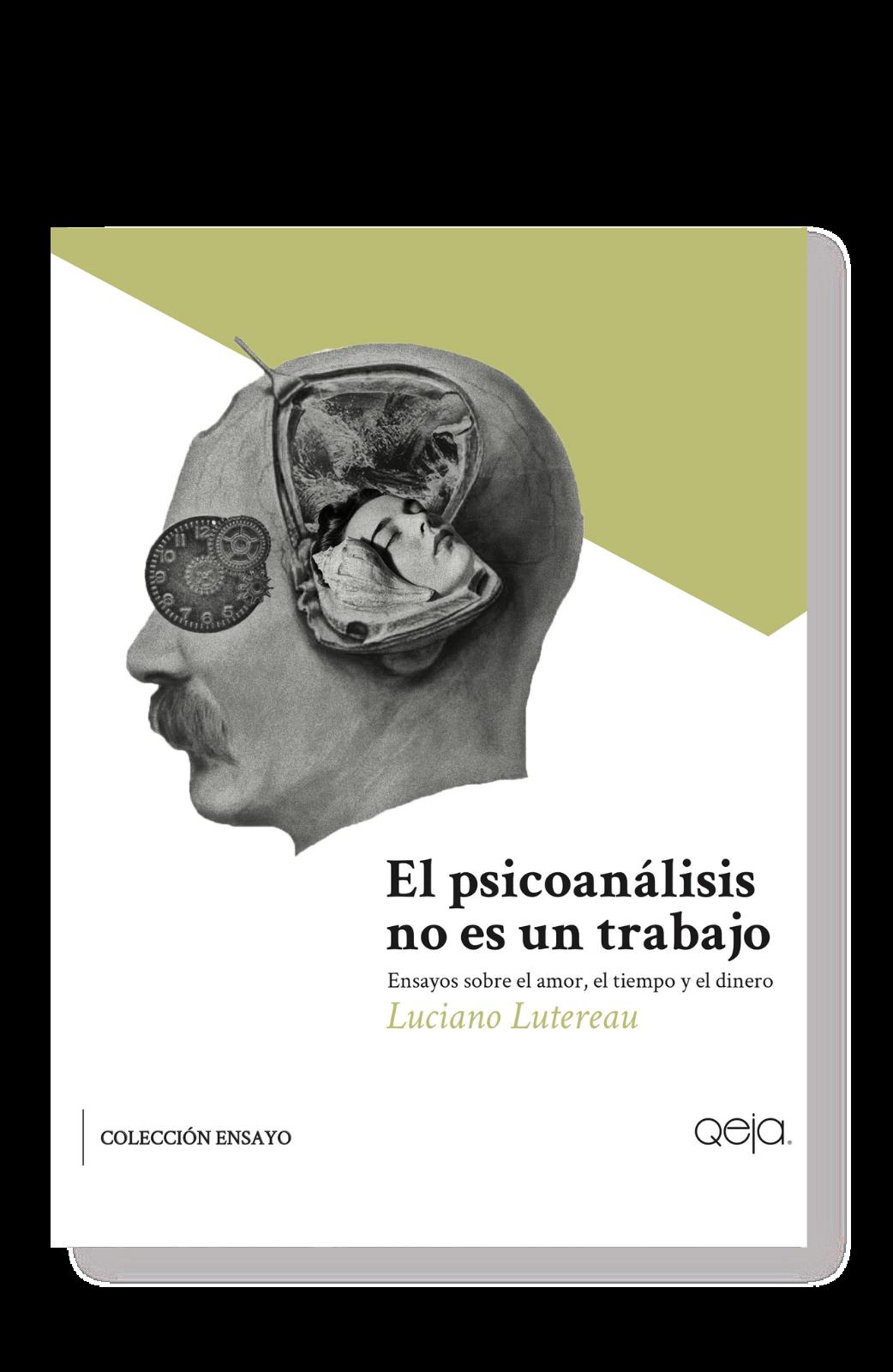 luciano lutereau - el psicoanalisis no es un trabajo - qeja ediciones.png