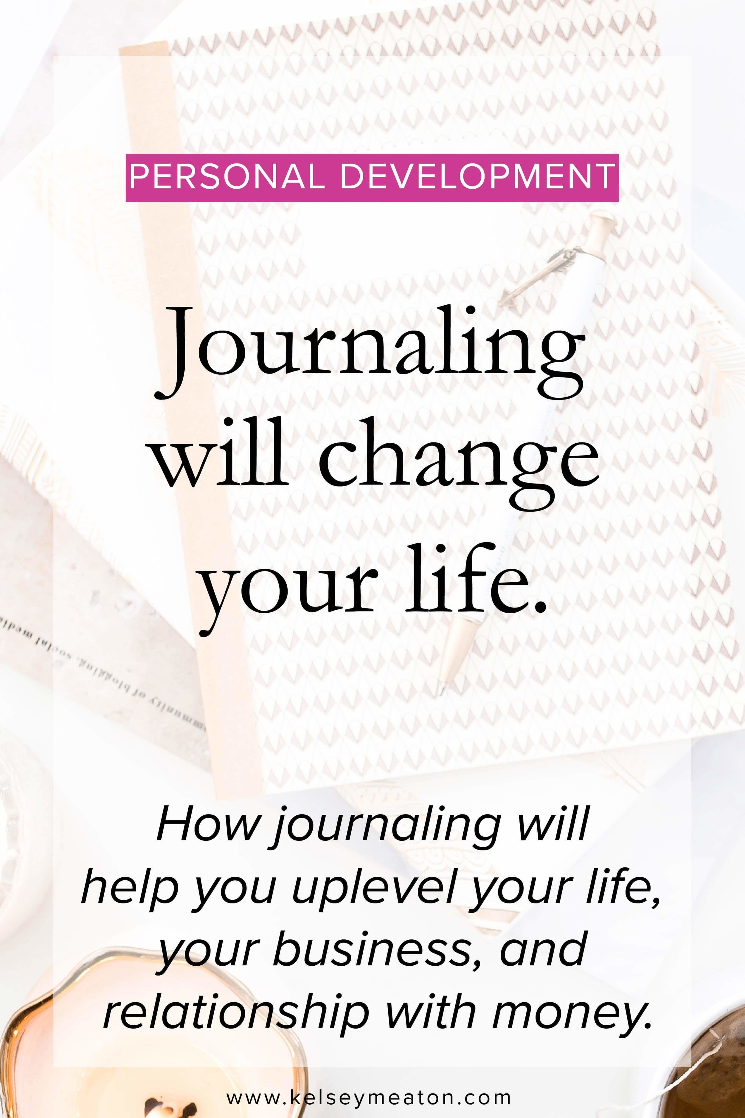 Journaling will change your life.