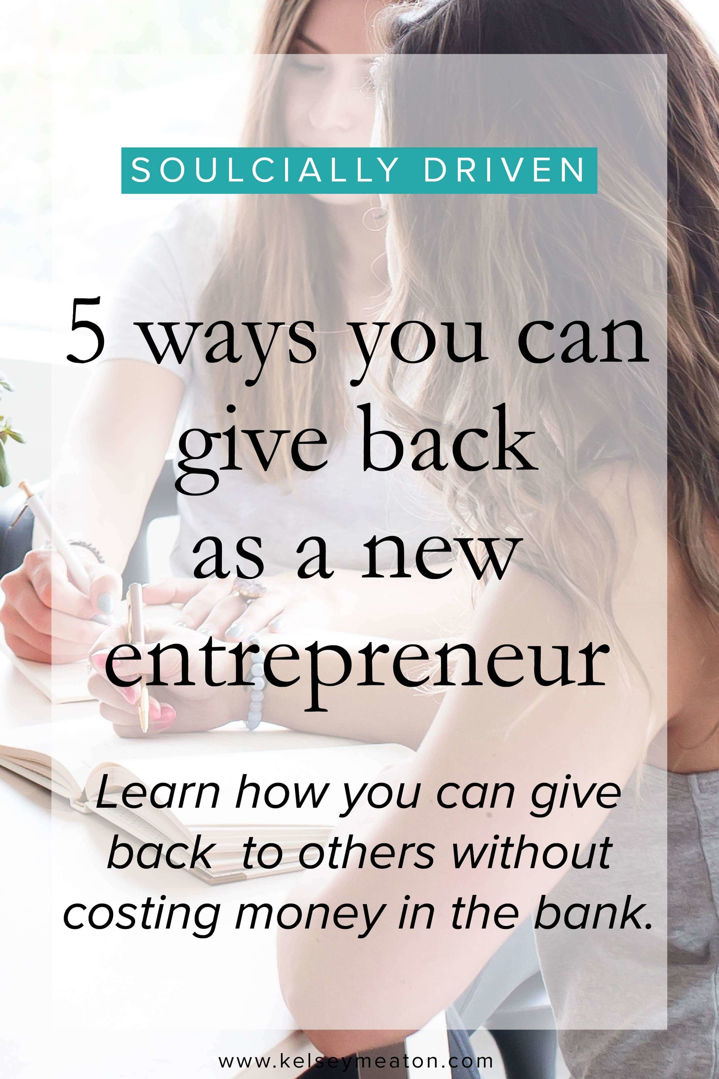 5 ways to give back as an emergingentrepreneur.