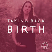 Taking Back Birth