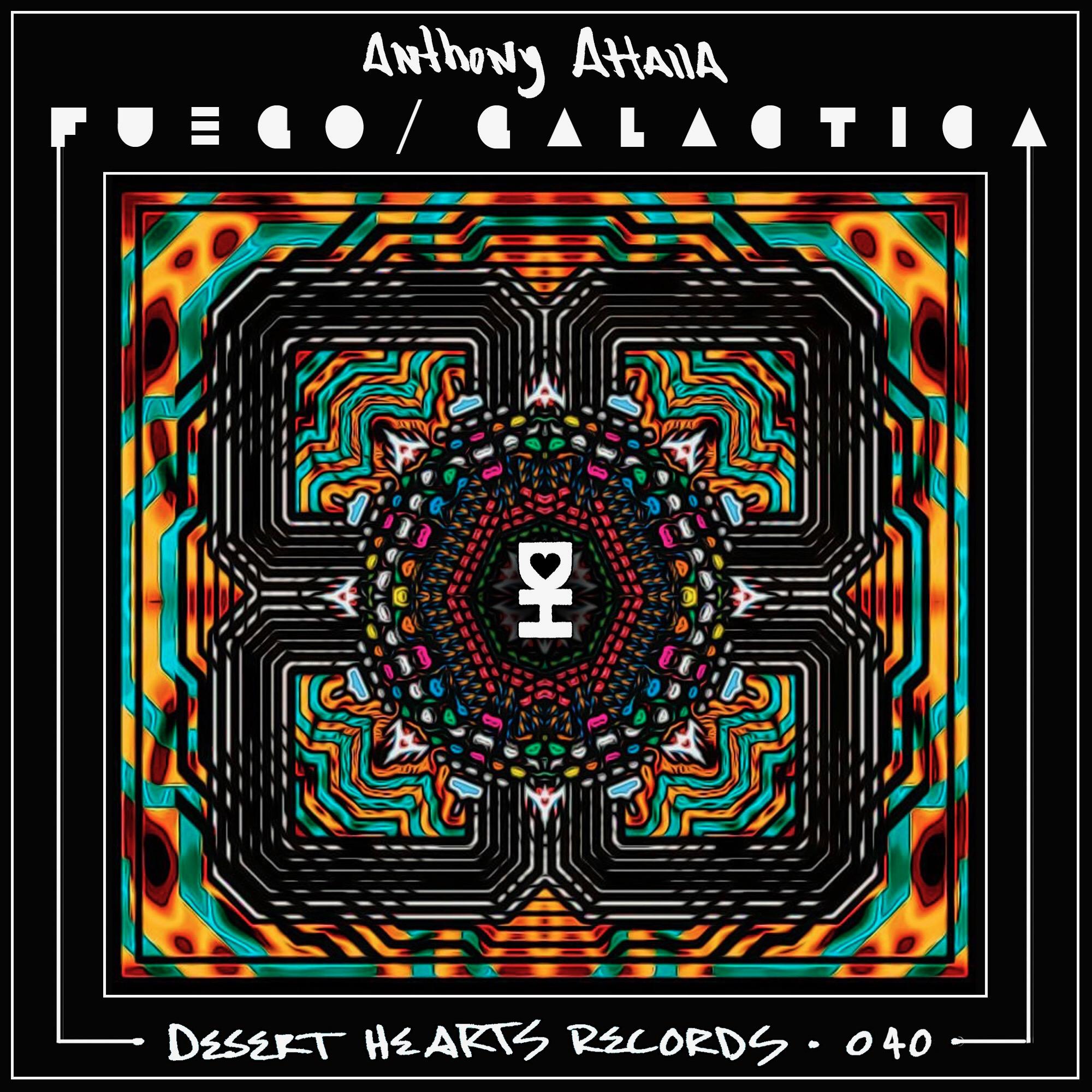 [DH040] Anthony Attalla - Fuego : Galactica EP.jpeg