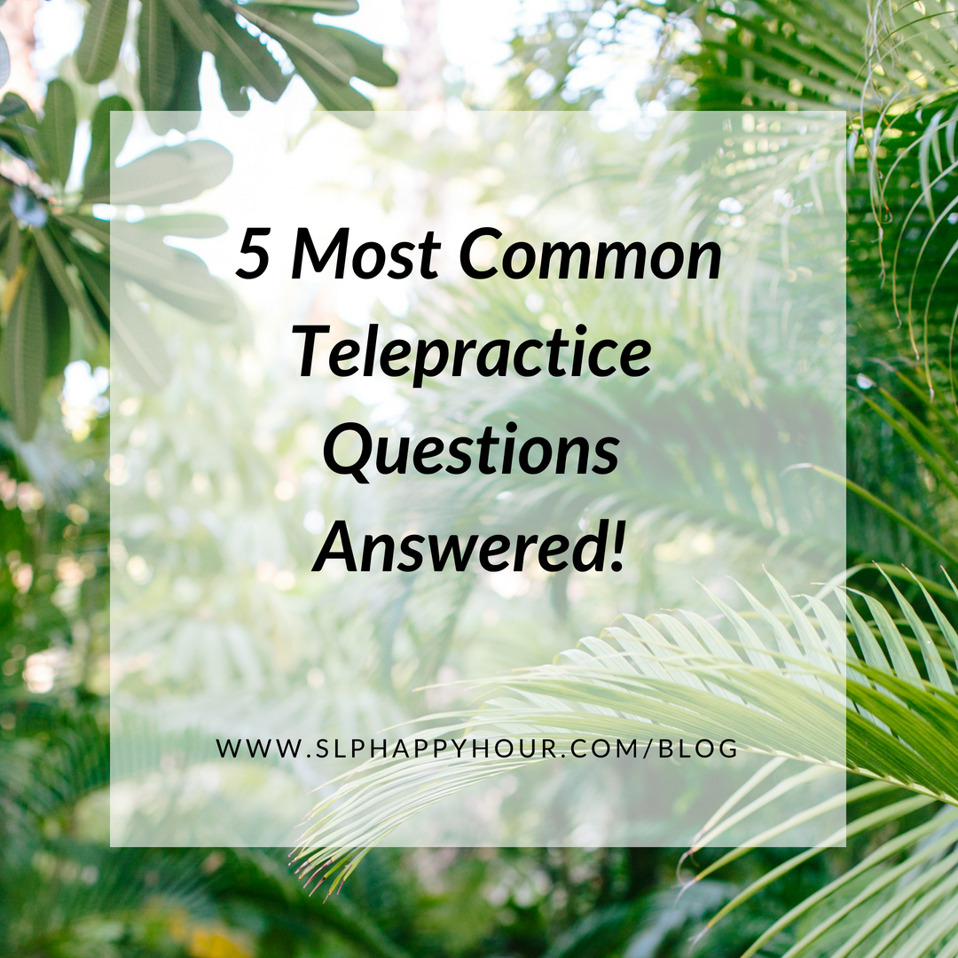 5 Telepractice Questions Answered.jpg