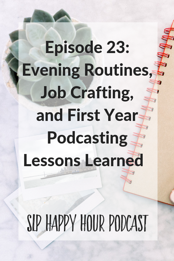 Episode 23_Evening Routines, Job Crafting, and First Year Podcasting Lessons Learned.png
