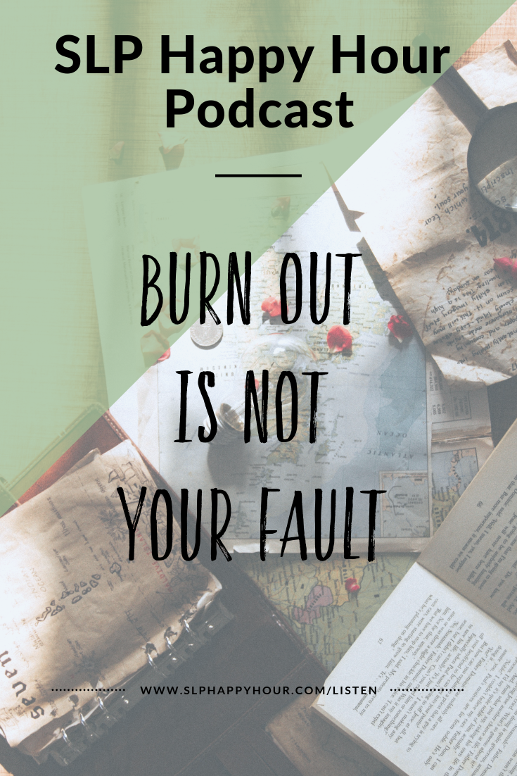 Have you struggled with burnout? Or do you know an SLP who has? We know burnout isn't something unique to SLPs - healthcare and education are both careers with high burnout rates.  #slppodcast #slphappyhour #burnout