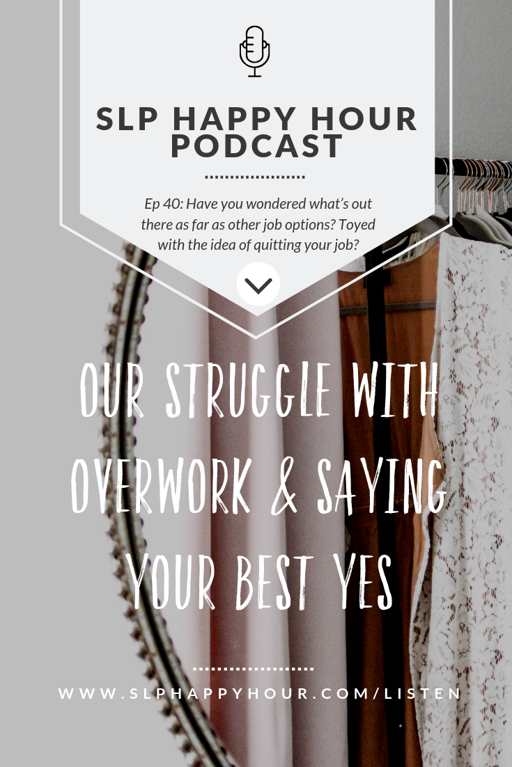 This episode discusses what to consider if you are contemplating a job change, and explores compassion fatigue - and how to tell if you have it.   The cohosts also share 5 tips to consider so you can say your best yes (and say no to everything else) and talk about their experiences with burnout and what they are saying YES to this year.  #slphappyhour #burnout #slpeeps