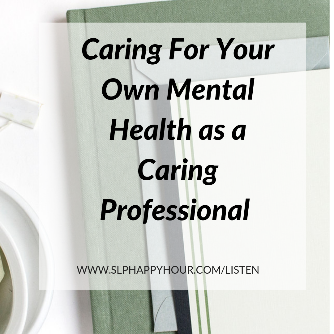 In this podcast episode, the co-hosts talk honestly about caring for their own mental health as SLPs and times when it's been more difficult, plus tips for caring for your own mental health as a speech-language pathologist. #slpeeps