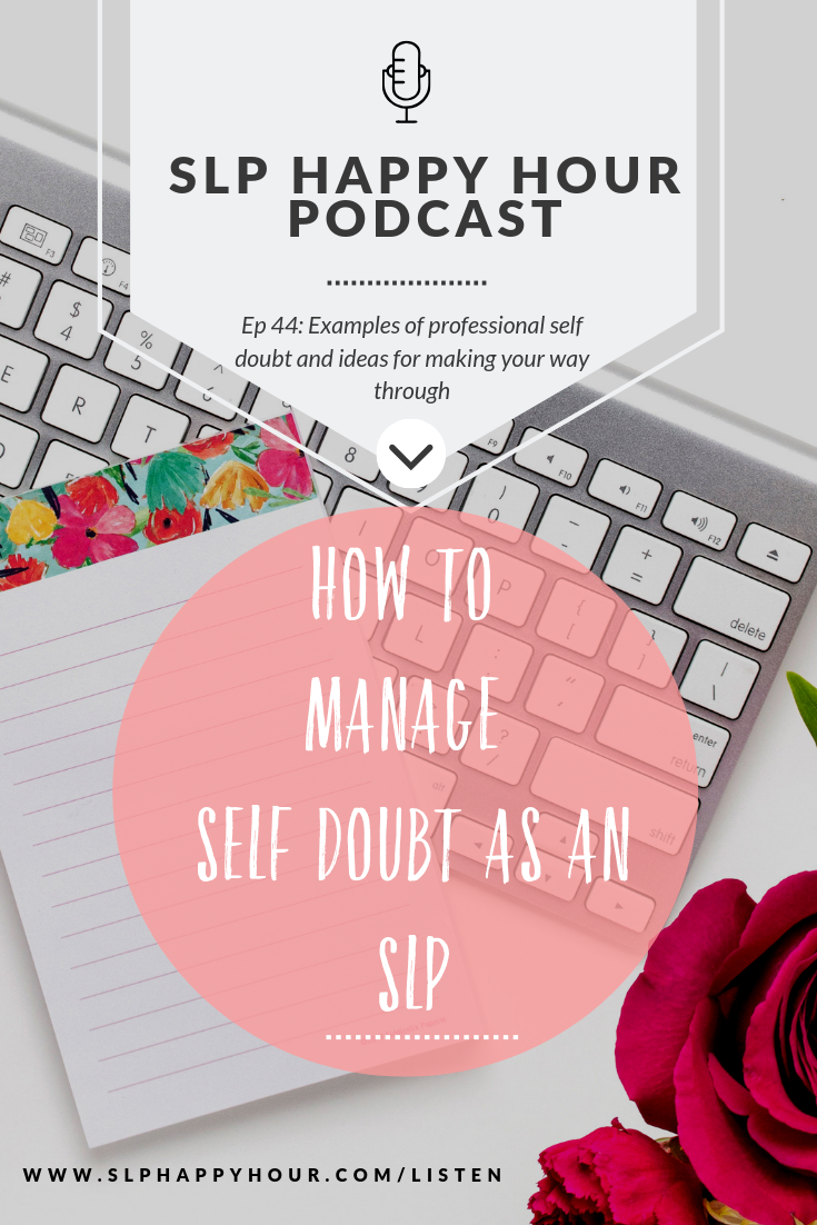 In this episode, the co-hosts share six tips for how to move forward from self doubt as an SLP. Plus, an easy lesson to try ASAP and the answer to a listener question - how can I streamline my lesson planning? SLP Happy Hour Podcast Episode 44 #slpeeps #speechtherapy