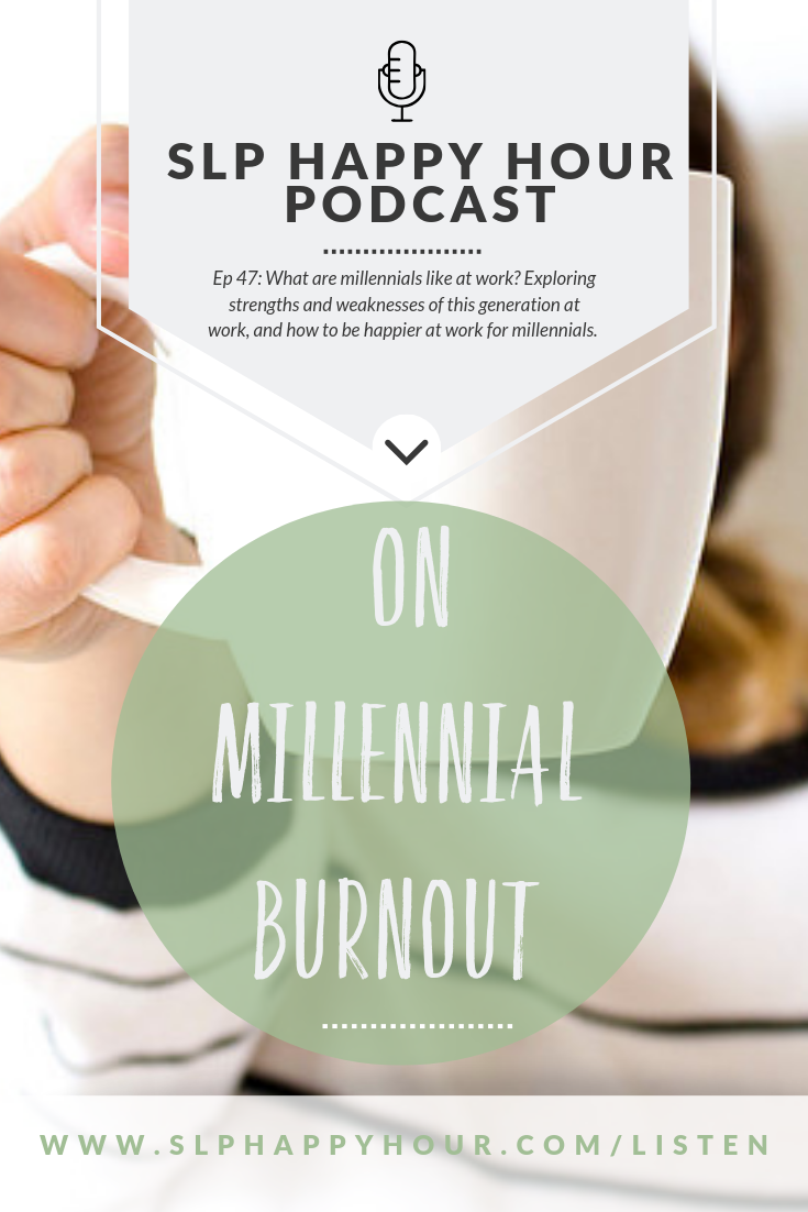 A discussion for SLPs of the Millennial Generation at work - strengths, weaknesses - and why relaxing can be so difficult (and what to do about it). #slpeeps #speechtherapy