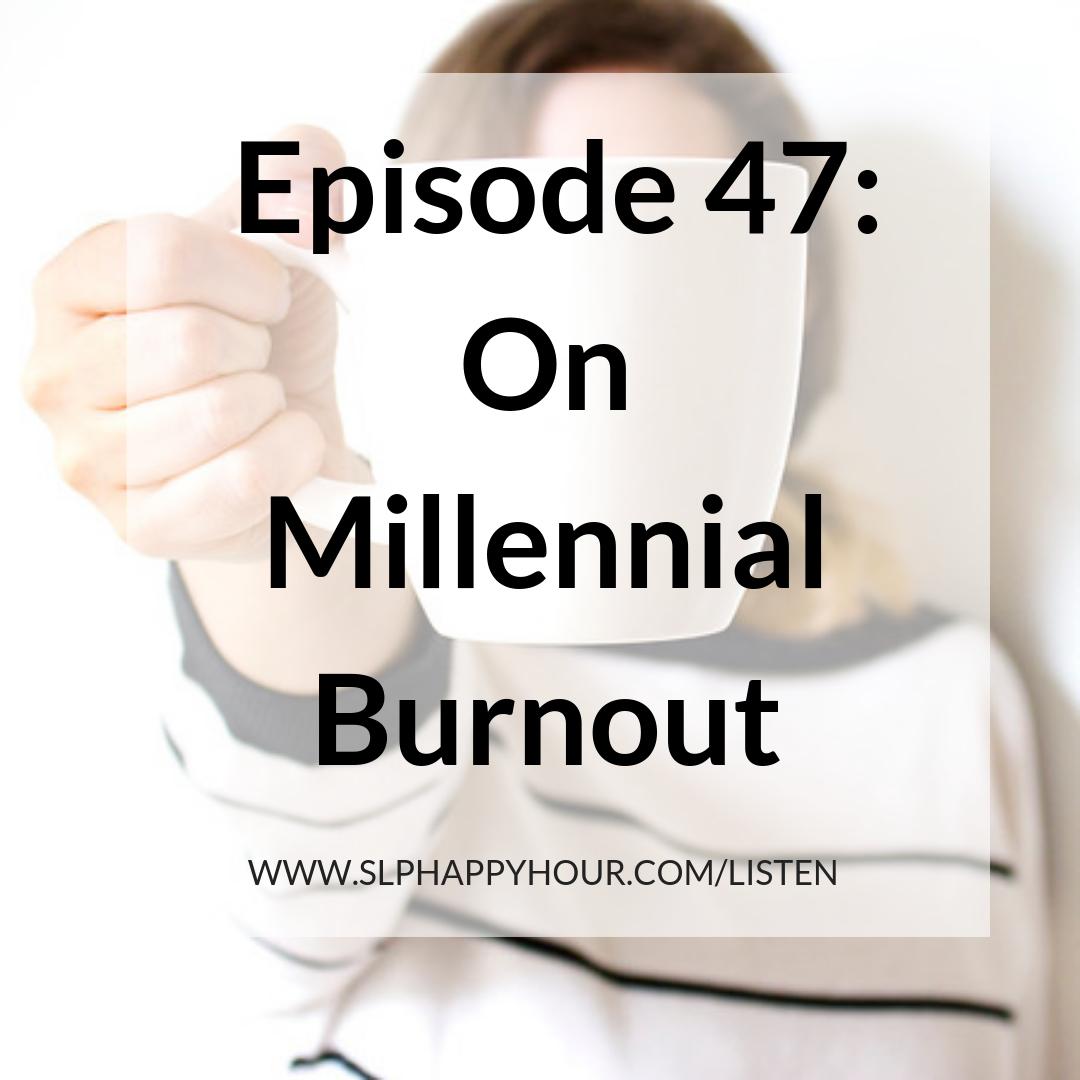 E47 Millenial Burnout (1).png