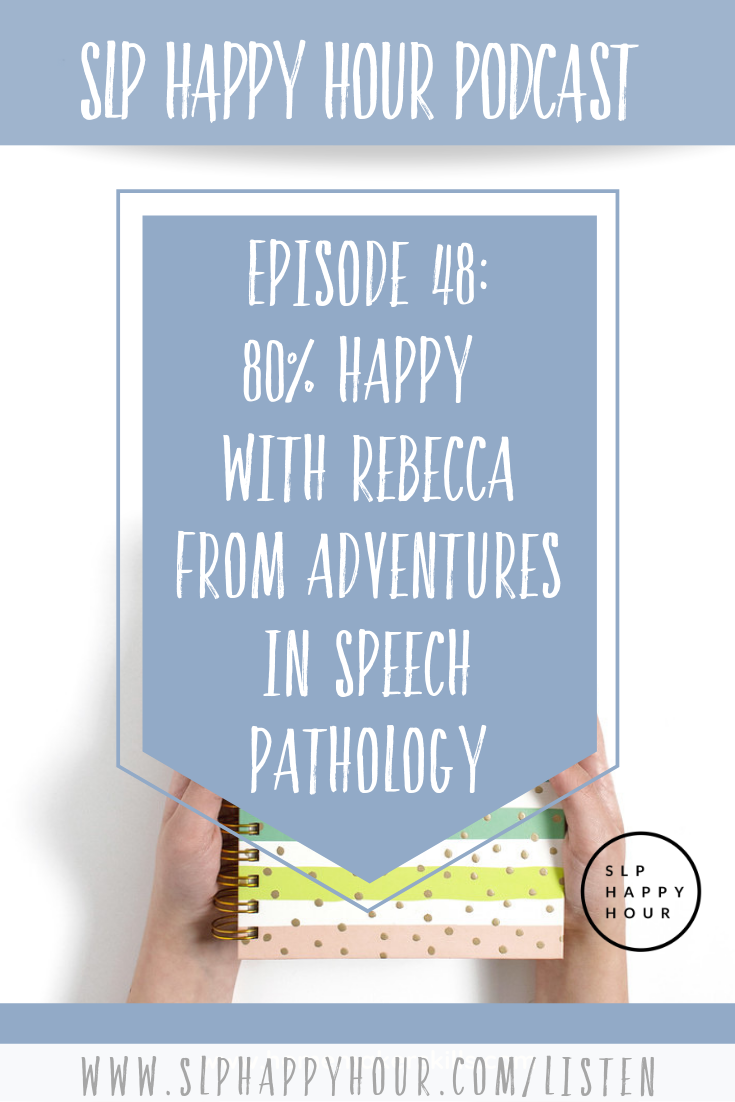 In this episode, Rebecca for Adventures in Speech Pathology discusses working in other countries, navigating change, and becoming 80% happy. Episode 48 of the SLP Happy Hour Podcast. #slpeeps #speechtherapy