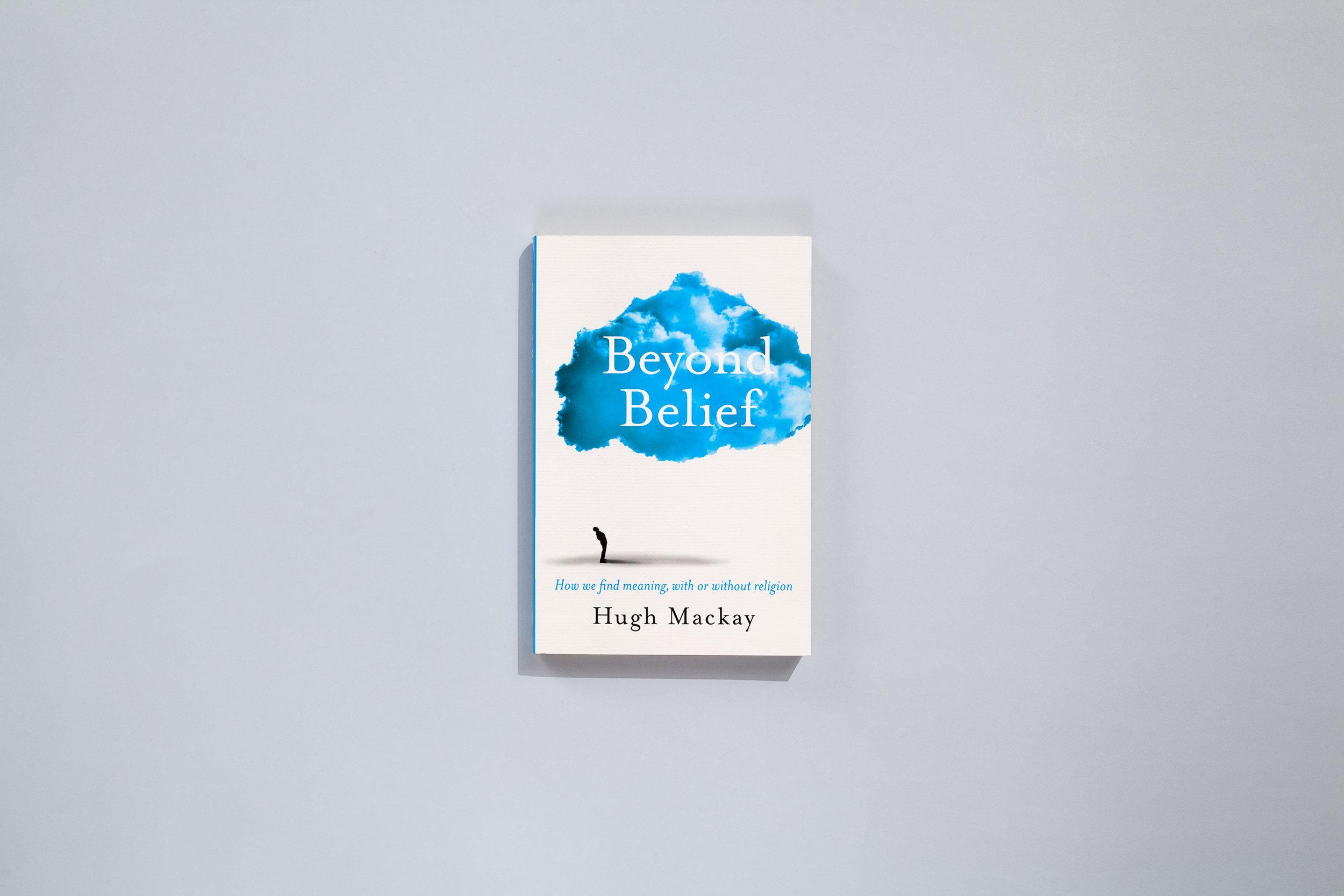 Title – Beyond Belief Author – Hugh Mackay Designer – Daniel New Publisher – Pan Macmillan