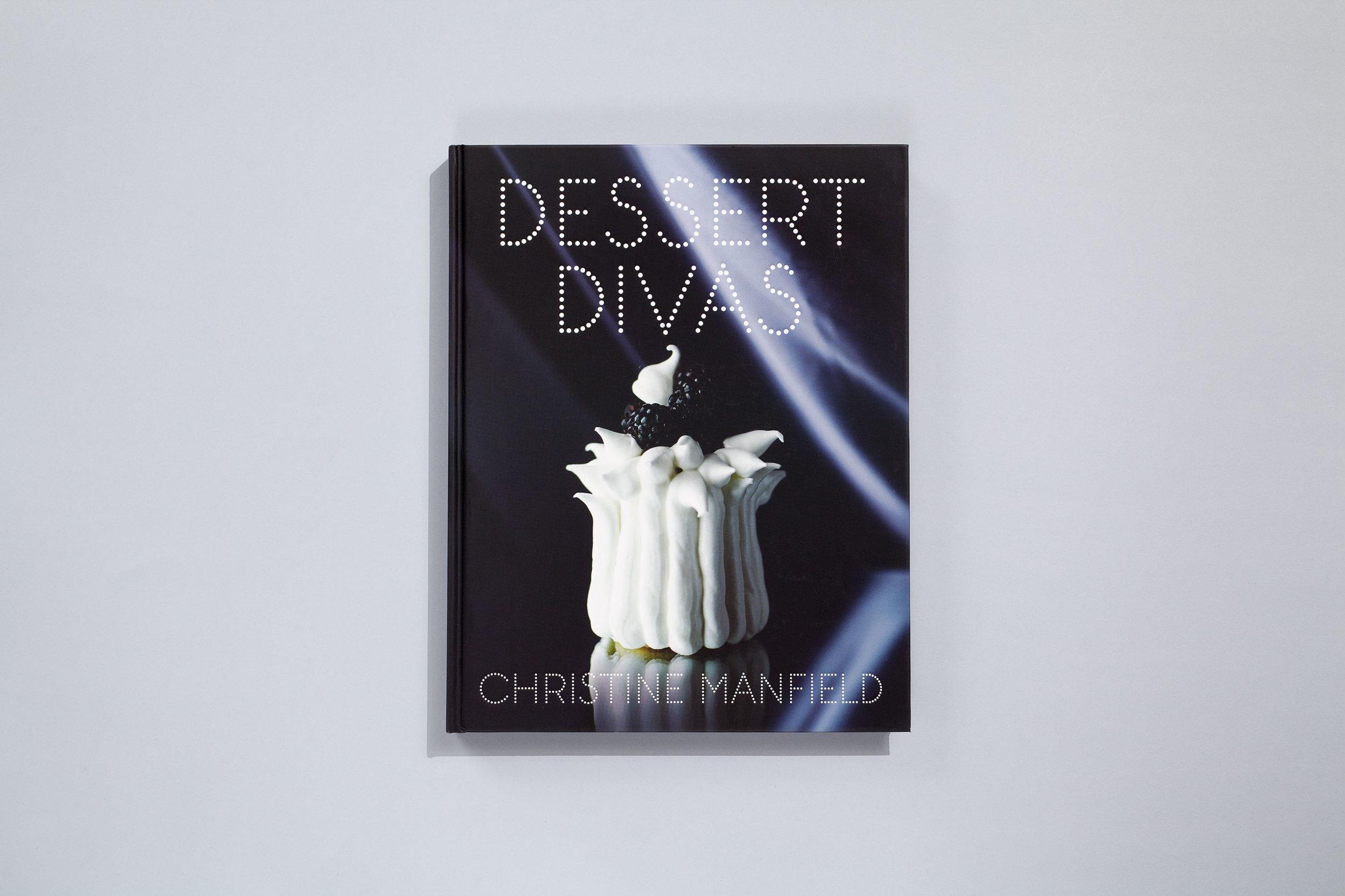 Title – Dessert Divas Author – Christine Manfield Designer – Daniel New Photographer – Anson Smart Stylist – David Morgan Publisher – Lantern, Penguin Books