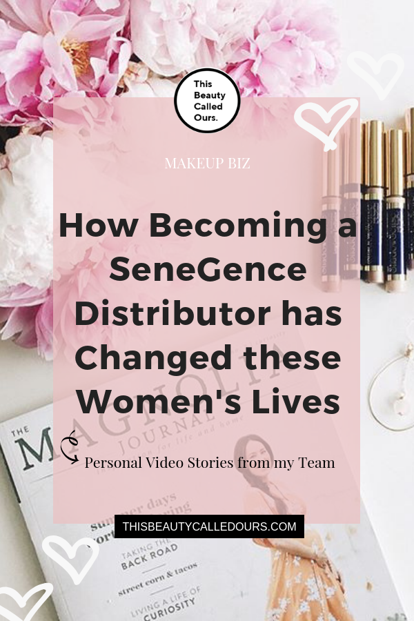 How Becoming a SeneGence Distributor Has Changed these Women's Lives