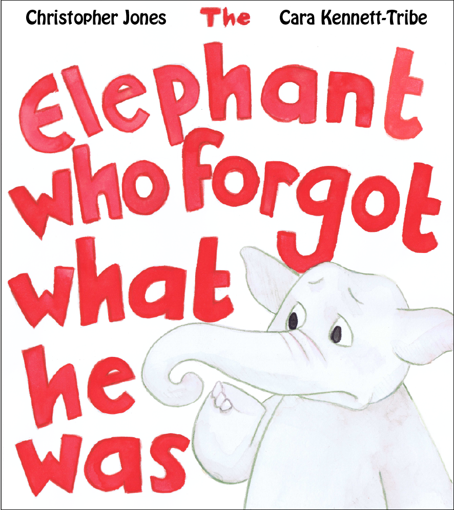 Cover for 'The Elephant Who Forgot What he Was'.