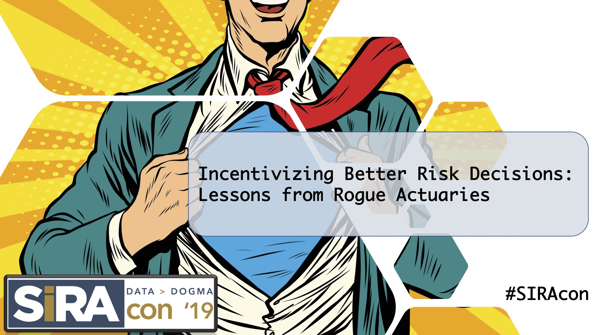 Incentivizing Better Risk Decisions- Lessons from Rogue Actuaries - SIRAcon 2019.jpg
