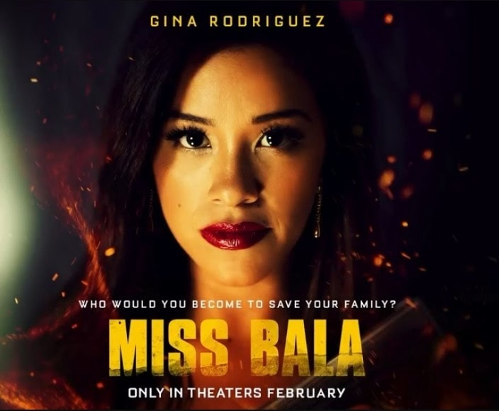 - MISS BALA –Synopsis: Gloria a makeup artist from Los Angeles, visits her best friend Suzu in Tijuana, Mexico. Suzu, however, goes missing at a club. In the course of her search and rescue for her, Gloria is kidnapped and forced to smuggle money for a drug cartel. She works her way into the good graces of its leader Lino as well as the DEA, which also gets involved. Gloria must turn the tables on everyone to escape and finds a power she never knew she had as she navigates a dangerous world of cross-border crime. Surviving will require all of her cunning, inventiveness, and strength.Trailer: https://www.youtube.com/watch?v=MaI-4NepPfU