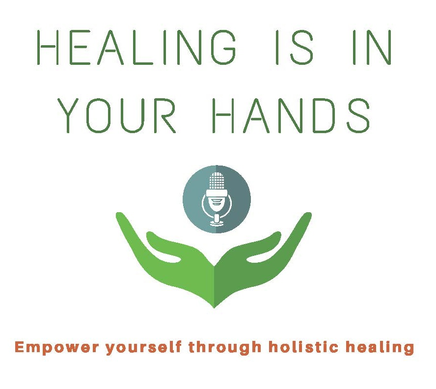 FINAL+Logo+4+HEALING+IS+IN+YOUR+HANDS+PODCAST.jpg