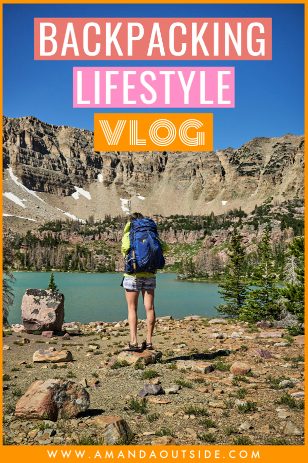 A Day in the Life of a Backpacker - click through to see EXACTLY what it's like to go backpacking in this fun backpacking blog! Amanda Outside is your source for backpacking tips, camp recipes, and trip inspiration. #backpacking #backpackingtips #vlog