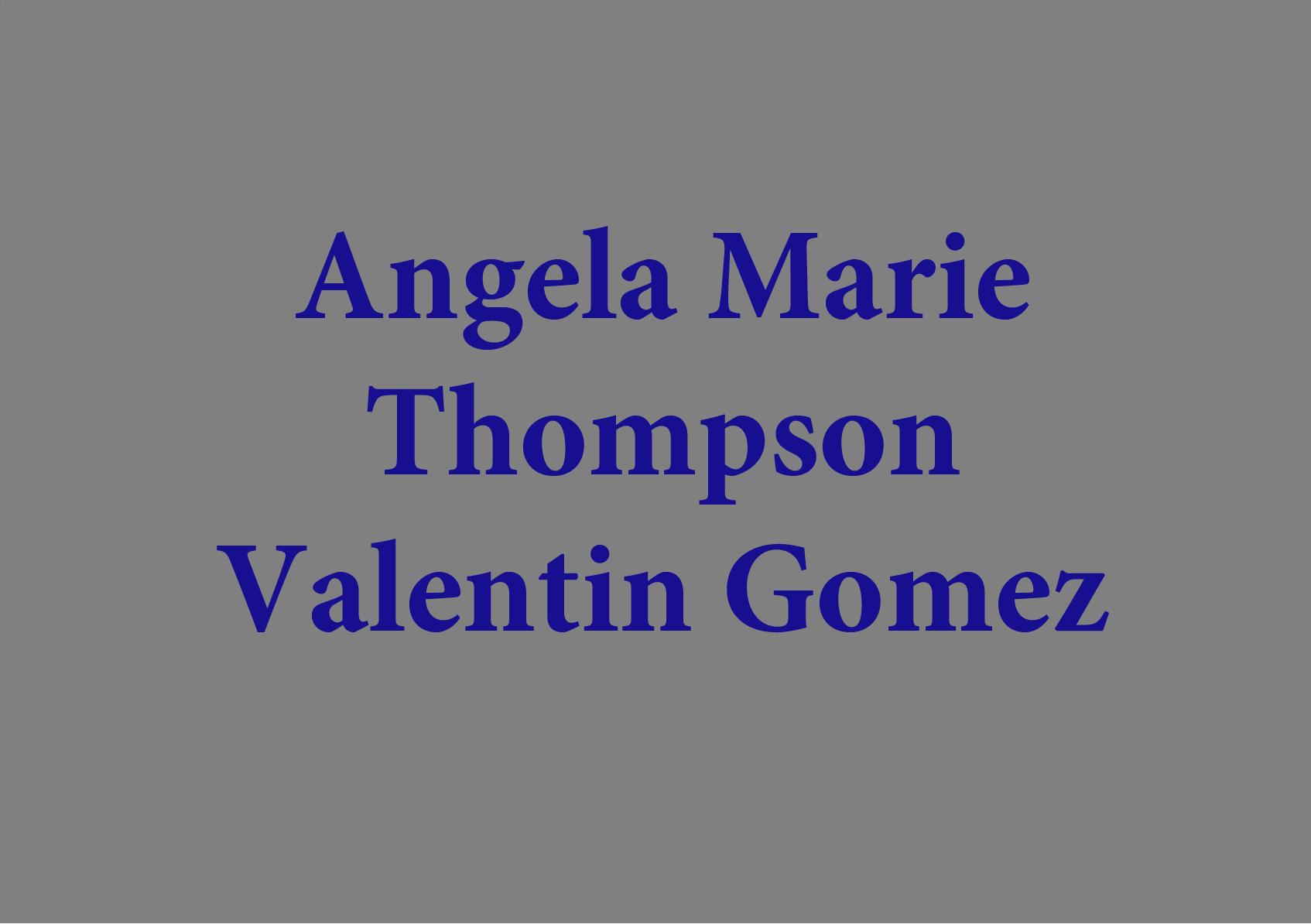 angela marie thompson valentin Gomez.png