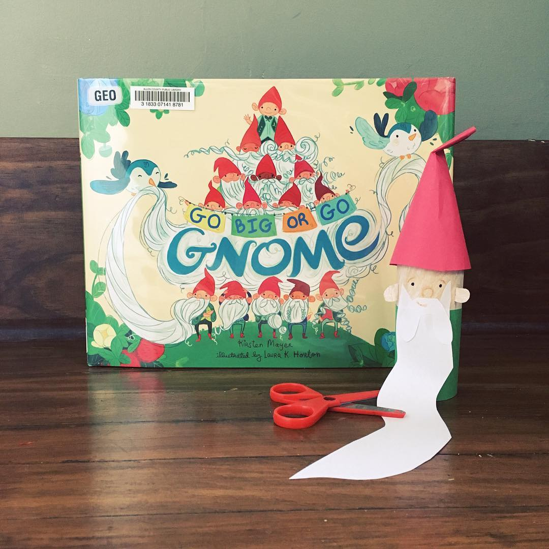 Go Big or Go Gnome  by Kirsten Mayer illustrated by Laura Horton