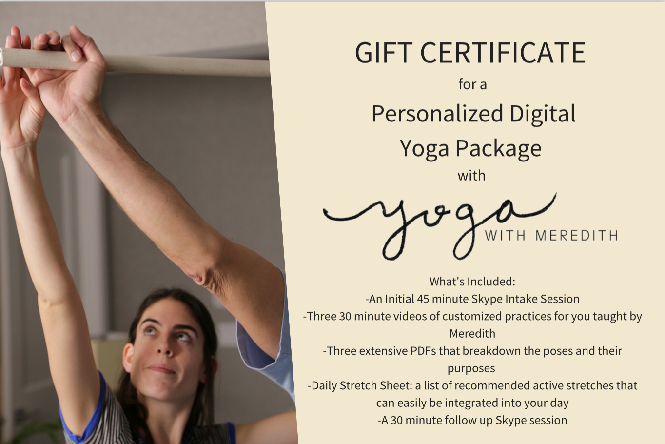 Want to give the gift of yoga? - Contact me for gift certificates or further promotional materials for fundraisers.