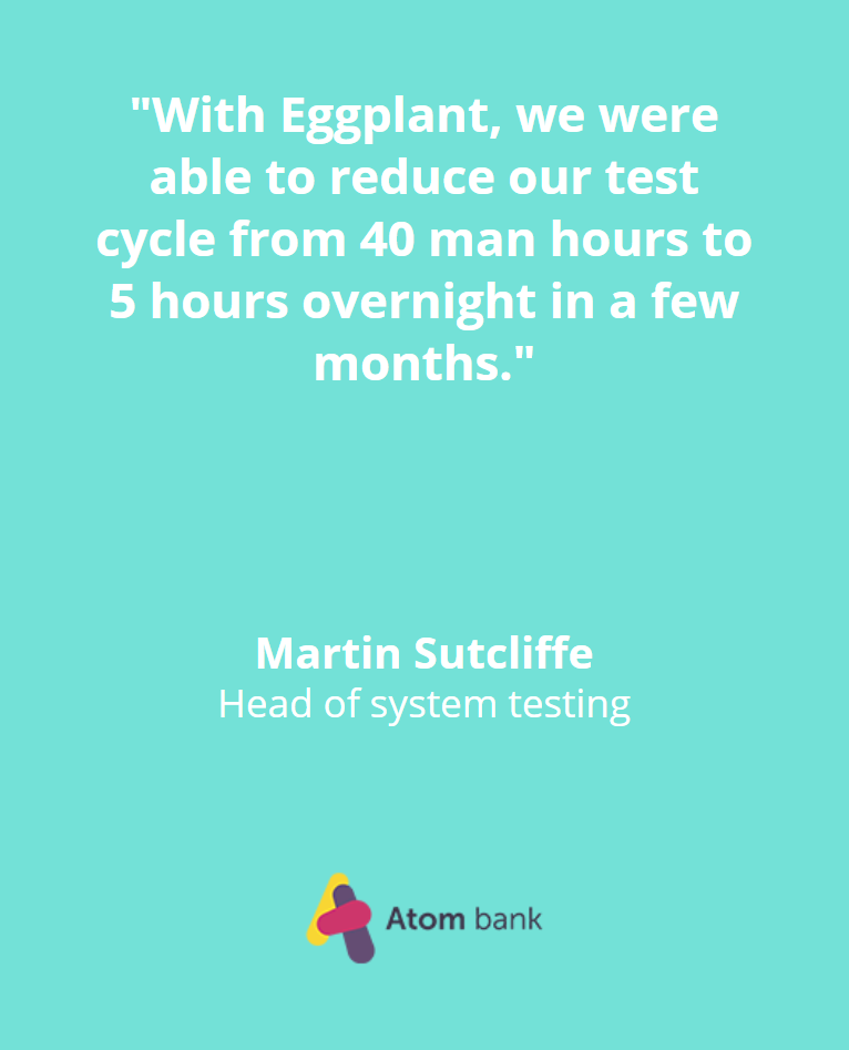 TestPlant Demo Quote - Atom bank big.png