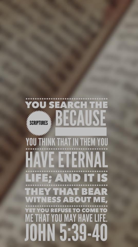 John 5:39-40 ESV