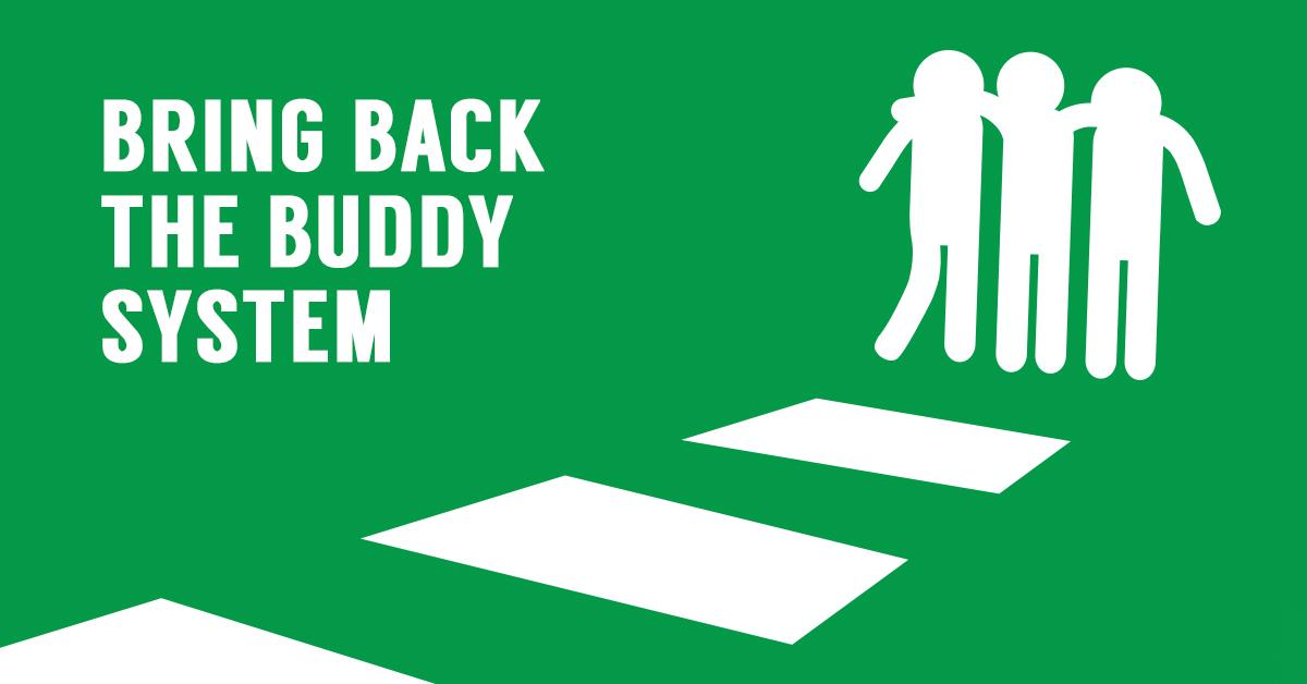 bring-back-buddy-system.jpg
