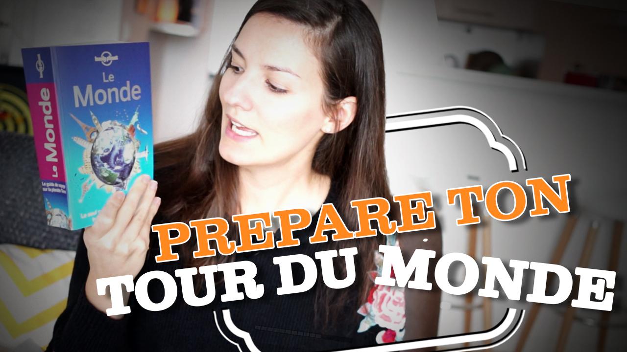 LE GUIDE POUR PRÉPARER TON TOUR DU MONDE ! -