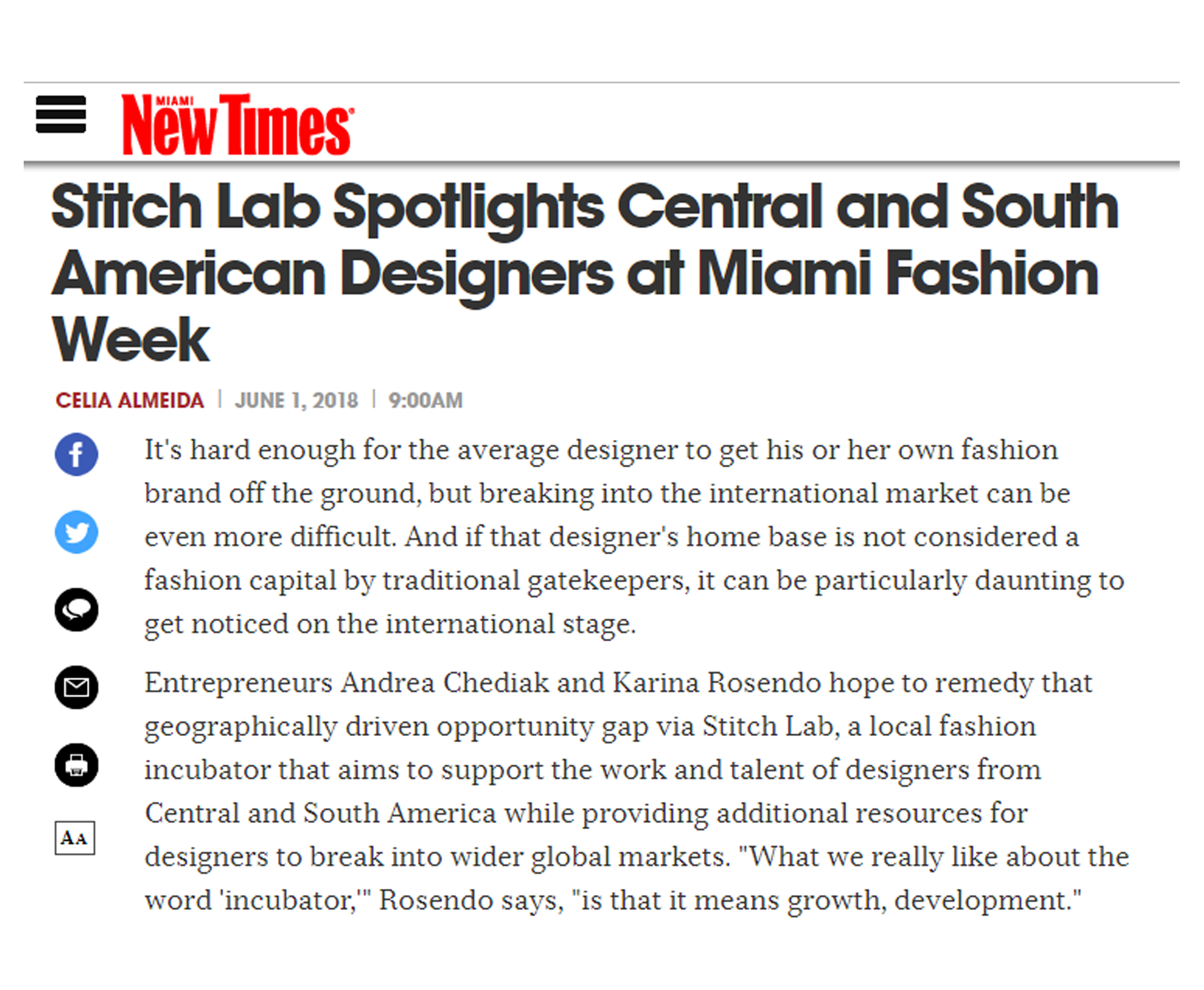 MIAMI NEW TIMES - Entrepreneurs Andrea Chediak and Karina Rosendo hope to remedy that geographically driven opportunity gap via Stitch Lab, a local fashion incubator that aims to support the work and talent of designers from Central and South America while providing additional resources for designers to break into wider global markets.