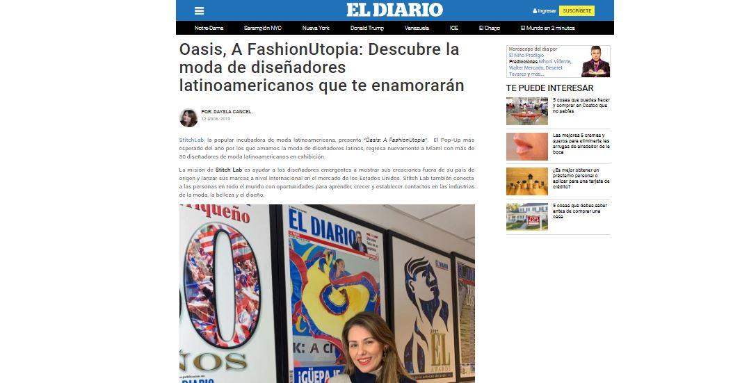 """el diario - StitchLab, la popular incubadora de moda latinoamericana, presenta """"Oasis: A FashionUtopia"""". El Pop-Up más esperado del año por los que amamos la moda de diseñadores latinos, regresa nuevamente a Miami con más de 30 diseñadores de moda latinoamericanos en exhibición.La misión de Stitch Lab es ayudar a los diseñadores emergentes a mostrar sus creaciones fuera de su país de origen y lanzar sus marcas a nivel internacional en el mercado de los Estados Unidos. Stitch Lab también conecta a las personas en todo el mundo con oportunidades para aprender, crecer y establecer contactos en las industrias de la moda, la belleza y el diseño."""