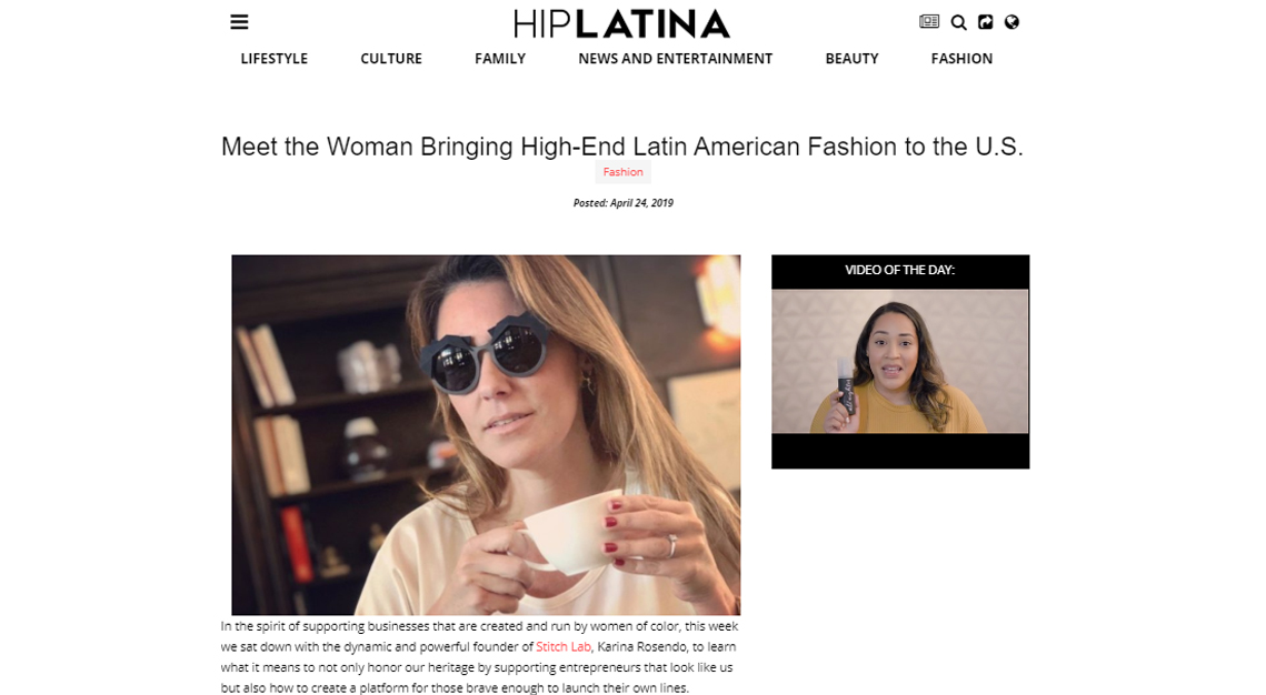 HIP LATINA - In the spirit of supporting businesses that are created and run by women of color, this week we sat down with the dynamic and powerful founder of Stitch Lab, Karina Rosendo, to learn what it means to not only honor our heritage by supporting entrepreneurs that look like us but also how to create a platform for those brave enough to launch their own lines.