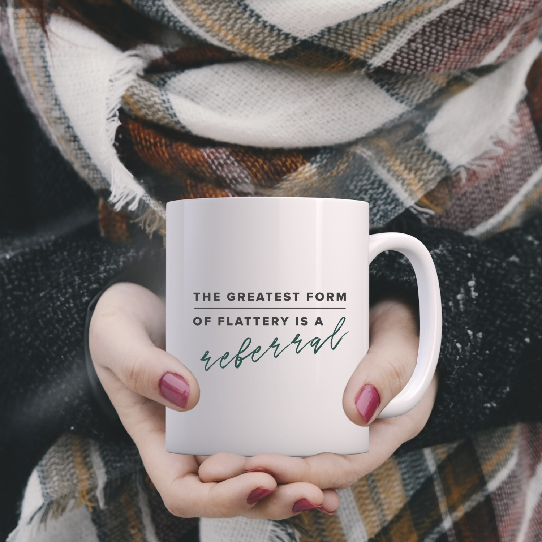 "The ""Referral"" Mug"