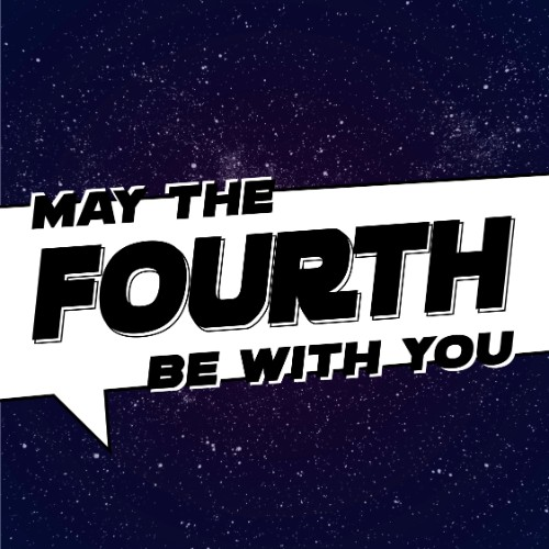 May 4 - Star Wars Day (May the Fourth be With You)   Search:  Star Wars  (Name) Apartments now offers covered parking for all X-Wings and discounts for droids. Happy Star Wars Celebration Day and #Maythefourthbewithyou