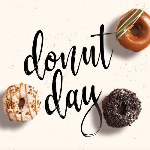 June 7 - #NationalDonutDay   Search:  Donut  (Name of shop) is my favorite Donut spot in all of (name of city). What is the point of life if we can't enjoy a (name of favorite donut) every now and then? Happy #NationalDonutDay