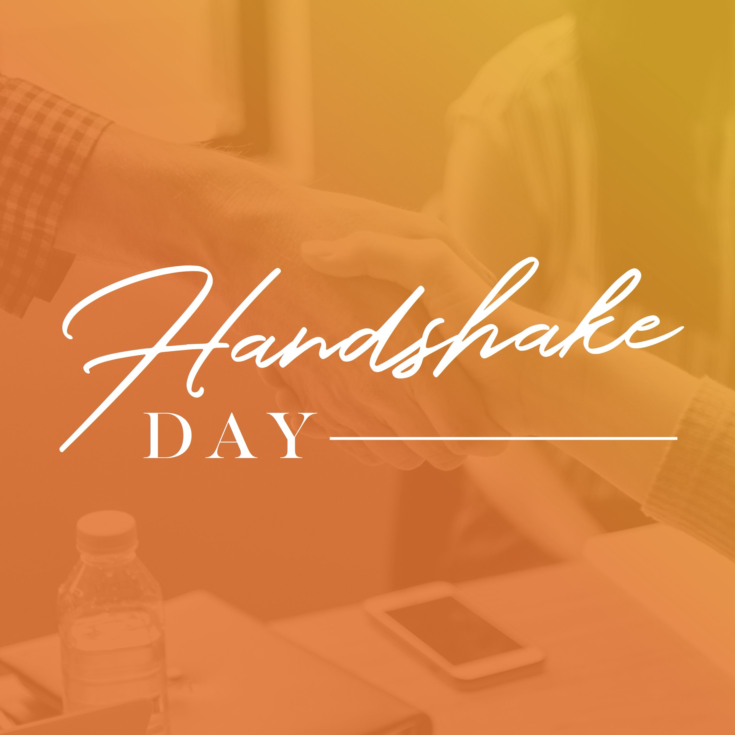 June 27 - #HandshakeDay  A firm handshake is a great way to make a first impression. Not too strong. Not too light. Definitely not sweaty. Sounds scary? It's not and today is #HandshakeDay so get some practice. Plus anyone coming by my office here at (name) Apartments gets a free handshake today!