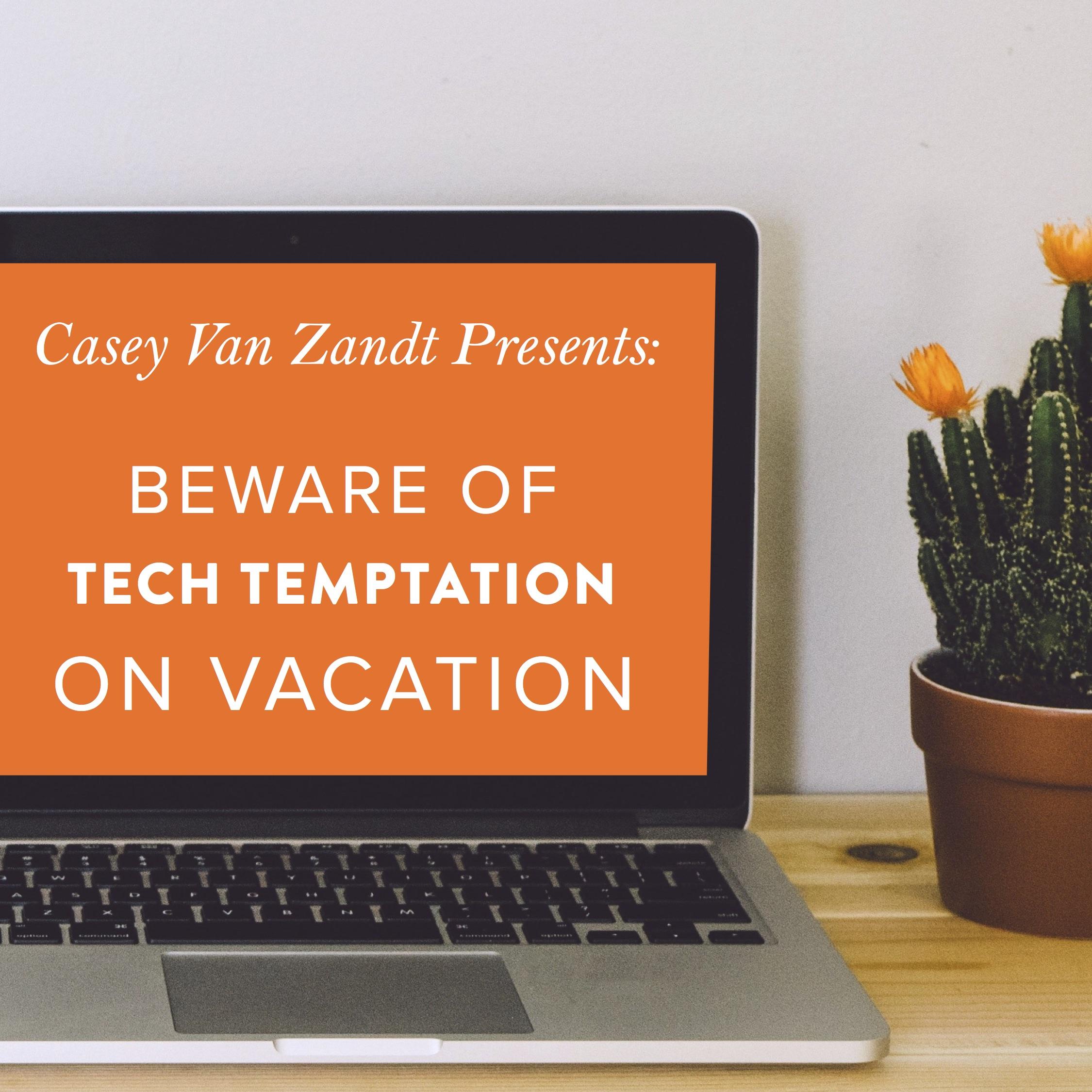 JULY19 DD Casey Tech Temptation Guilt Free Vacation Mock.jpg