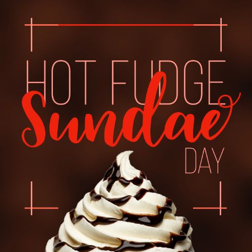 July 25th - #HotFudgeSundaeDay   Search:  Sundae  Good communities and happy residents are a wonderful mix of ingredients that is as perfect as a #HotFudgeSundae. Thanks to all the people that work at ________ Apartments and keep this mix together. You guys are the cherry on top of this delicious metaphor. I hope you all celebrate with dessert tonight.