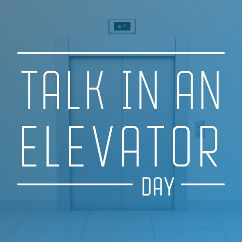 """July 27th - #TalkinanElevatorDay  You know that feeling when you are in an elevator with a stranger and you want to say something but don't know what to say? Well it's #TalkInAnElevatorDay (yes that's a thing) break the tension with a fun icebreaker like """"Did you know it's talk in an elevator day?"""" Or you can stop by ________ Apartments and run your icebreakers by us! 😜"""