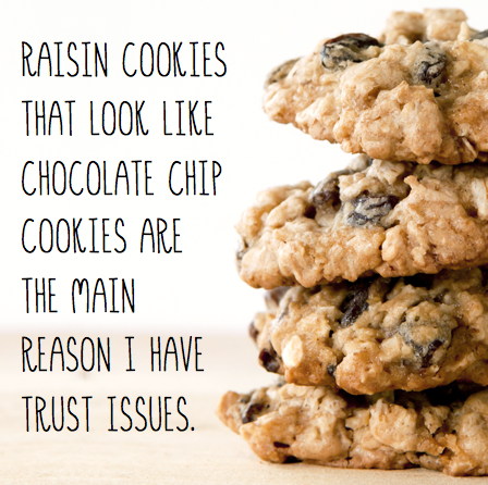 August 4th - #ChocolateChipCookieDay   Search:  COOKIE  Can you relate? ________ Apartments prefers chocolate chip over raisin ANY day, but especially today on #ChocolateChipCookieDay !! Stop by the office to grab a cookie for an afternoon snack!