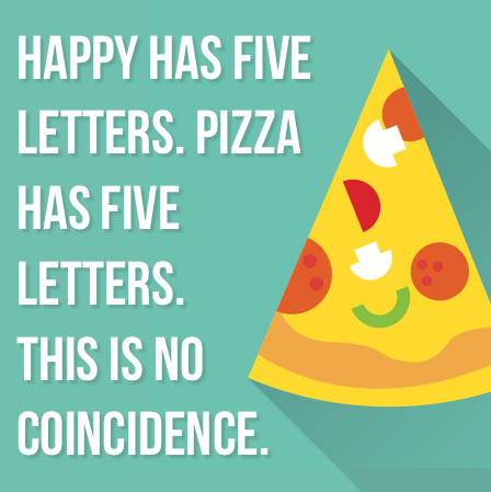 September 5th - #CheesePizzaDay   Search:  PIZZA  Coincidence? We think not. It's #CheesePizzaDay and this cannot be overlooked. Pizza with cheese makes us cheese real big! 😁😁_______ Apartments wants to spread the happiness by inviting our residents to come by the office for a nice cheesy slice of pizza! Stop by between the hours of ______ and ______ and pick up a slice. YUM!