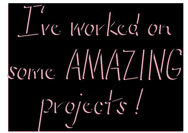 I'veWorkedOnSomeAmazingProjects.png