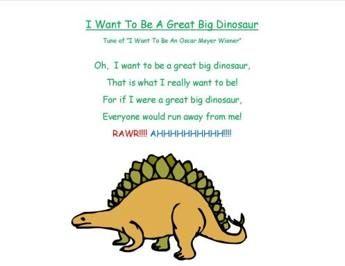 I want to be a great big dinosaur