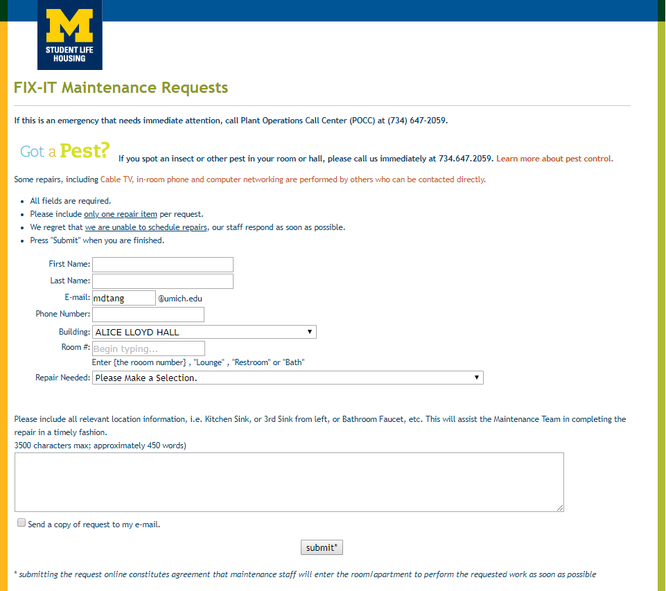 Non-emergency requests - These requests are usually requested through the online university portal or from a phone number. They are sometimes even requested by visiting the management office. The portal is usually only easily accessible through desktop web browsers and difficult to access on mobile. It is also not very clear which type of non-emergency requests should be asked for through this form. Finally, the form also has some information that should be automatically filled.