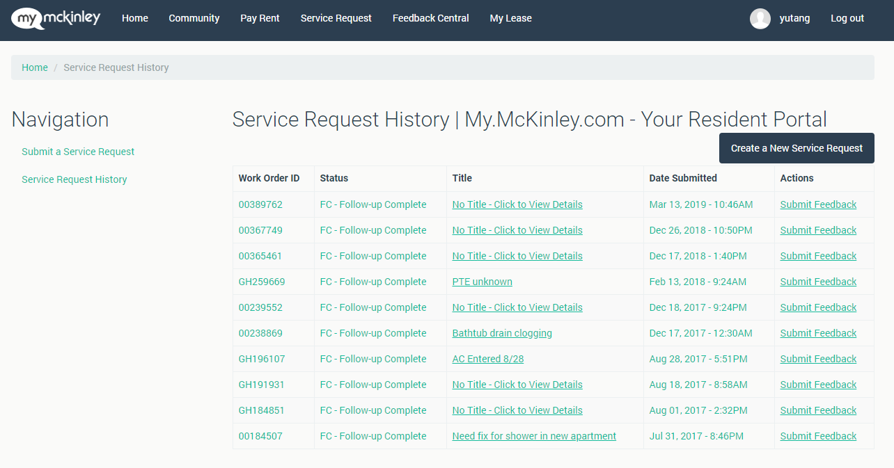 The resident can check the status of the request, rate the request, and view a history of requests. - I had 10 requests in about 1 year and 8 months of living in the community.